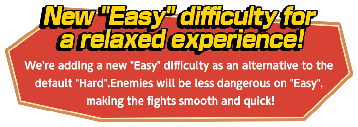 "New ""Easy"" difficulty for a relaxed experience!"