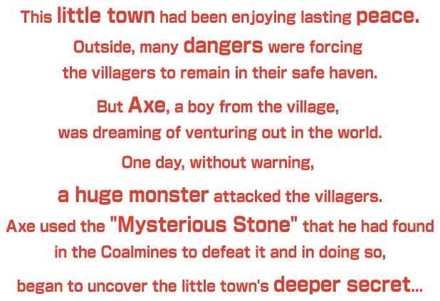 This little town had been enjoying lasting peace.Outside, many dangers were forcing the villagers to remain in their safe haven.